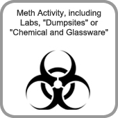 Meth Activity, including Labs,'Dumpsites' or 'Chemical and Glassware'